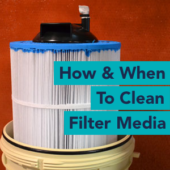 How and When to Clean Sand Filters and Cartridge FIlters