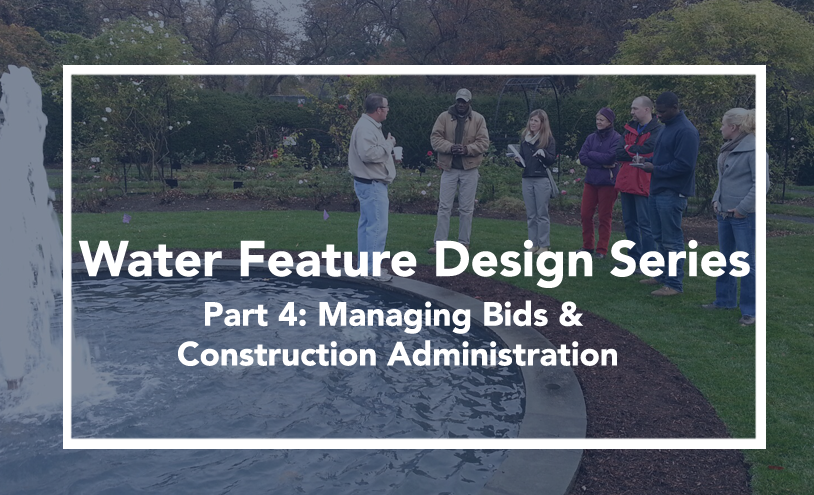 Water Feature Consultant Bid Services and Construction Administration