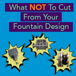 What Not To Cut From Fountain Design