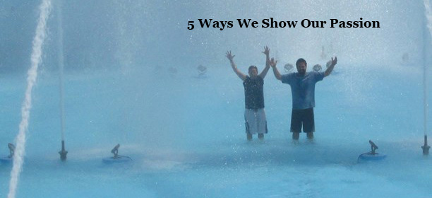 5 ways we show our passion